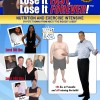 "Want to Be the Next ""Biggest Loser?"" Enroll in Pete's ""Lose It Fast Lose It Forever"" Program Today!"