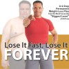 "This Book is About YOU!  Pete Thomas' New Book, ""Lose It Fast Lose It Forever"" Hits Bookstores September 17, 2012!"